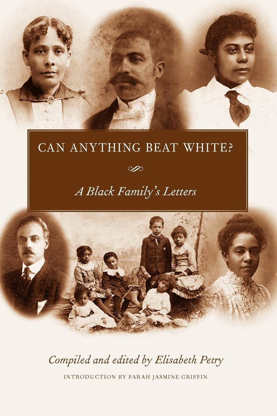 Read Online Can Anything Beat White?: A Black Family's Letters (Margaret Walker Alexander Series in African American Studies) pdf