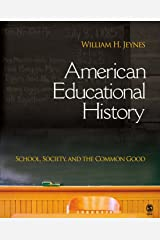American Educational History: School, Society, and the Common Good Paperback