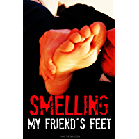 SMELLING MY FRIEND'S FEET: First Time Gay Craving (English Edition)