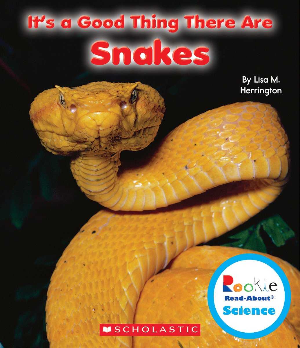 Amazon.com: It's a Good Thing There Are Snakes (Rookie Read-About Science ( Paperback)) (9780531228333): Lisa M Herrington: Books