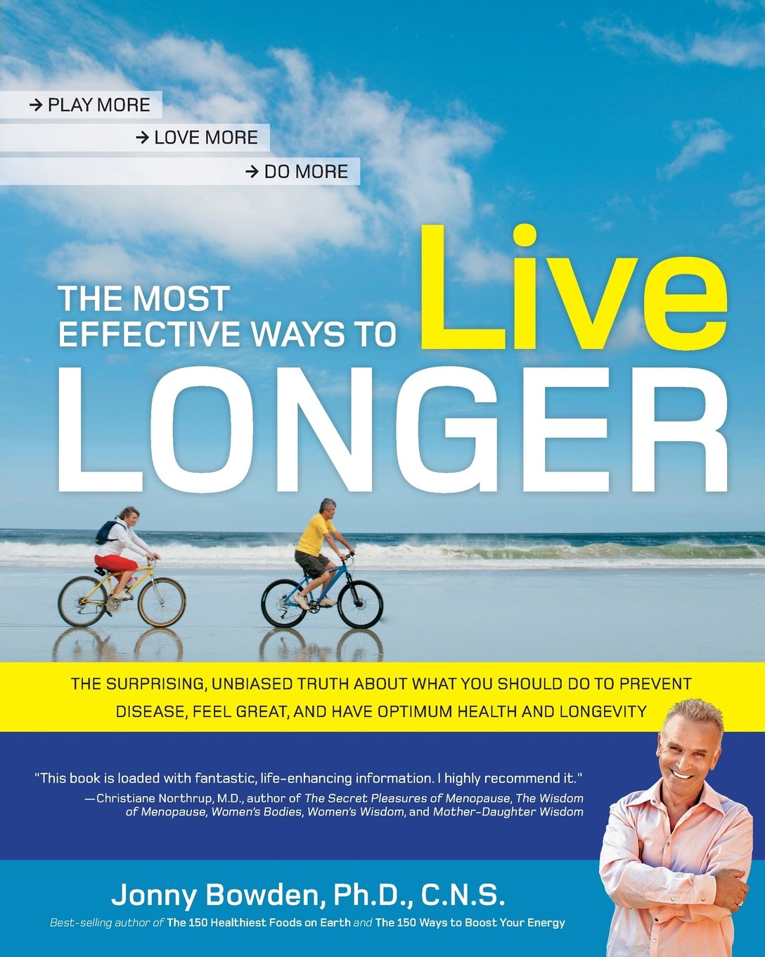 The Most Effective Ways To Live Longer: The Surprising, Unbiased Truth  About What You