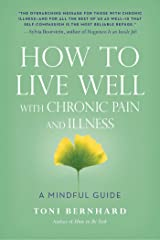 How to Live Well with Chronic Pain and Illness: A Mindful Guide Kindle Edition