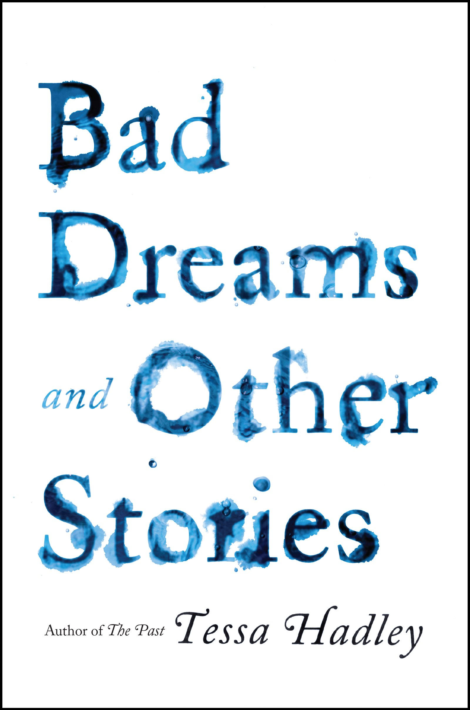 Bad Dreams And Other Stories: Tessa Hadley: 9780062476661: Amazon: Books