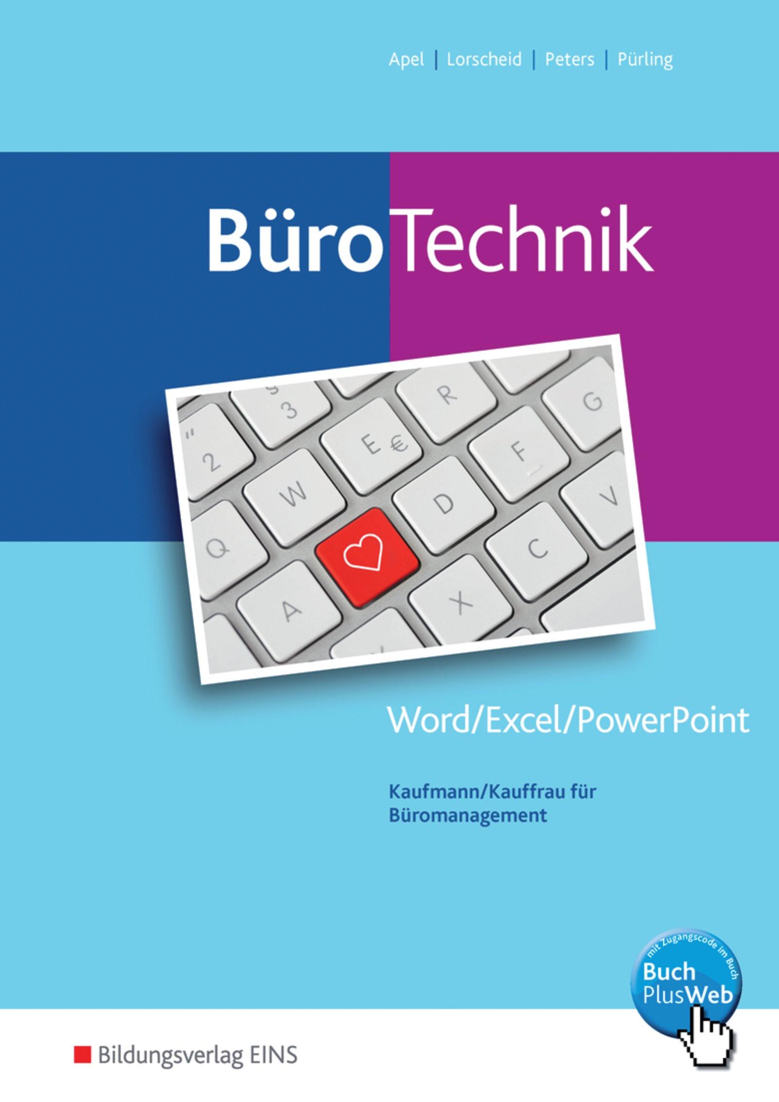 BüroWelt: BüroTechnik - Word / Excel / Powerpoint: Schülerband Taschenbuch – 1. Juni 2018 Olaf Apel Stefan Lorscheid Markus Peters Elvira Puerling