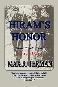 Hiram's Honor: Reliving Private Terman's Civil War