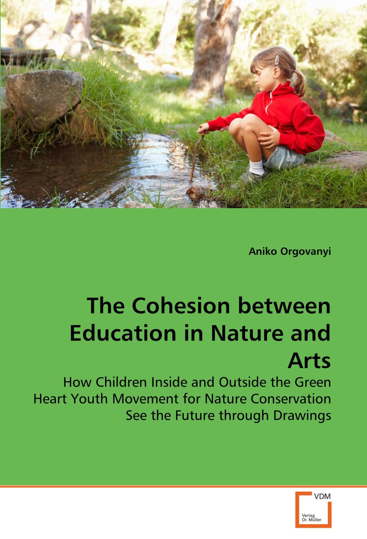 Download The Cohesion between Education in Nature and Arts: How Children Inside and Outside the Green Heart Youth Movement for Nature Conservation See the Future through Drawings pdf