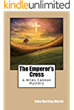 The Emperor's Cross: A Miles Cannon Mystery (The Miles Cannon Mysteries Book 2)