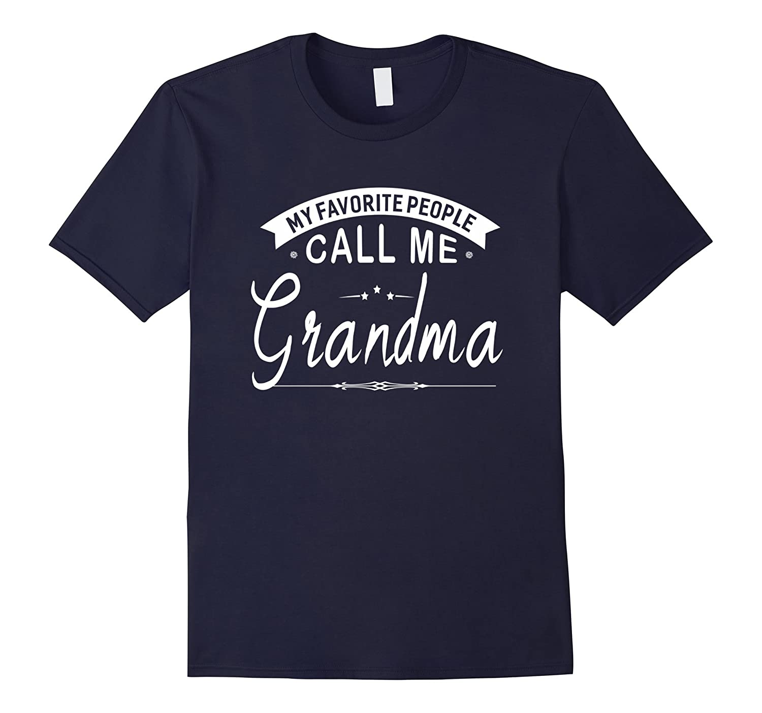 My Favorite People Call Me Grandma Gift Women T-Shirt-Art
