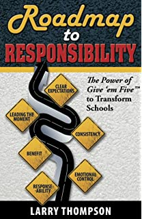 Roadmap To Responsibility The Power Of Give Em Five Transform Schools