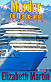 Murder On The Oceania (A Cruise Ship Cozy Mystery - Book 1)