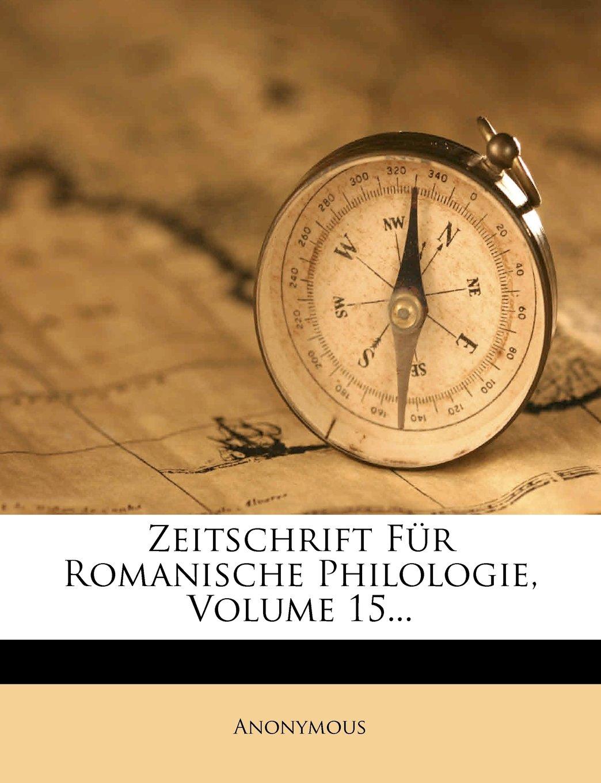 Zeitschrift Fur Romanische Philologie, Volume 15... (German Edition) pdf epub