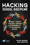 Hacking School Discipline: 9 Ways to Create a Culture of Empathy and Responsibility Using Restorative Justice (Hack…