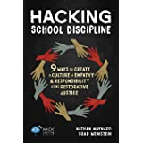 Hacking School Discipline: 9 Ways to Create a Culture of Empathy and Responsibility Using Restorative Justice (Hack Learning