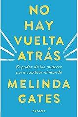 No hay vuelta atrás: El poder de las mujeres para cambiar el mundo / The Moment of Lift: How Empowering Women Changes the World (Spanish Edition) Paperback