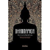 Dhammapada - Os Ensinamentos de Buda: Os Ensinamentos de Buda