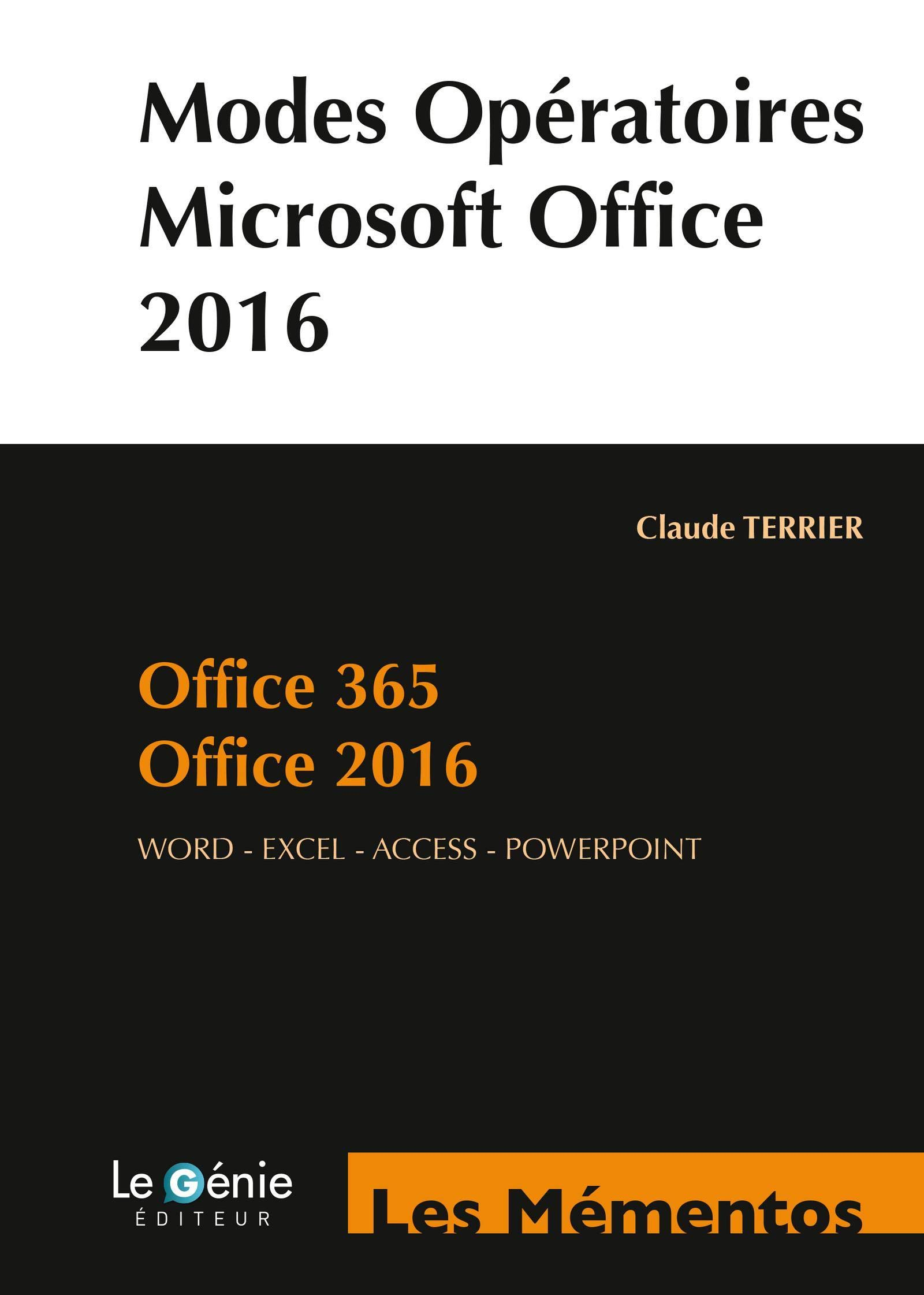 Modes operatoires Microsoft office - office 365 - office 2016. word - excel - access - powerpoint. Les Mémentos: Amazon.es: Terrier, Claude: Libros en idiomas extranjeros