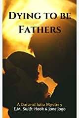 Dying to be Fathers: A Dai and Julia Mystery Kindle Edition