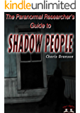 The Paranormal Researcher's Guide to Shadow People