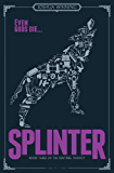 Splinter: (Book Three of the Sentinel Trilogy)