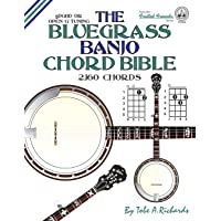 The Bluegrass Banjo Chord Bible: Open G Tuning 2,160 Chords
