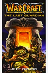 The Last Guardian (Warcraft, Book 3) (No.3) Mass Market Paperback