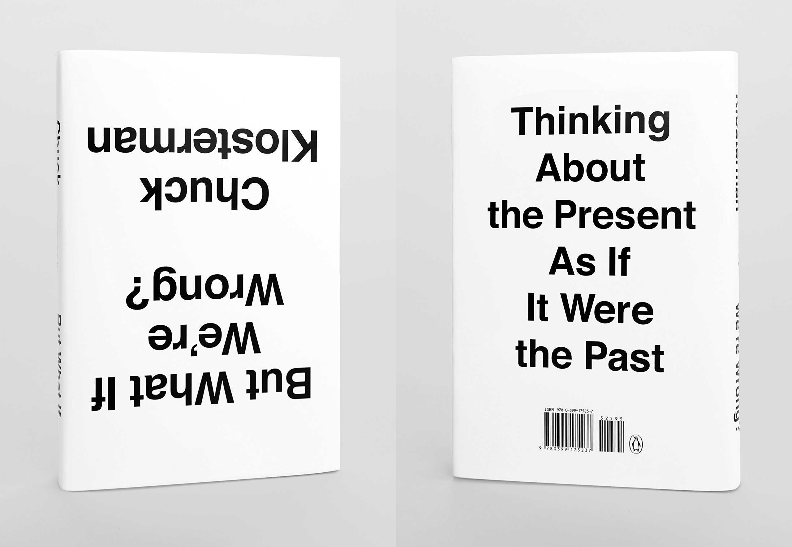 but what if we re wrong thinking about the present as if it were but what if we re wrong thinking about the present as if it were the past chuck klosterman 9780399184123 com books