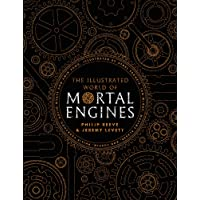 The Illustrated World of Mortal Engines (Mortal Engines Quartet)