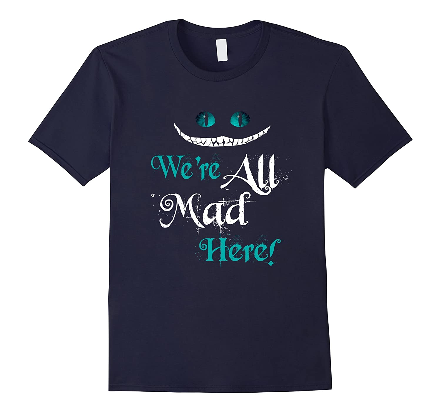 We're All Mad Here T-Shirt Cat T-Shirt-CL