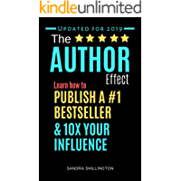 The Author Effect: Write a Book For Your Business and Become an Industry Authority: I Want To Write A Book Where Do I Start? Learn How to Publish a #1 Bestseller and 10X Your Influence