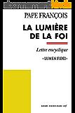 """La lumière de la foi (Lettre encyclique """"Lumen Fidei"""")"""