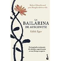La bailarina de Auschwitz: Una inspiradora historia de valentía y supervivencia (Divulgación)