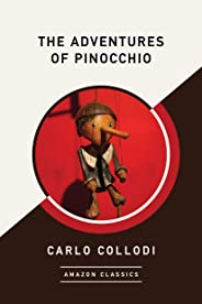 The Adventures of Pinocchio (AmazonClassics Edition) (English Edition)