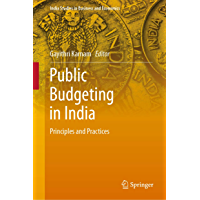 Public Budgeting in India: Principles and Practices (India Studies in Business and Economics)