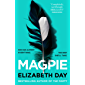 Magpie: The most gripping psychological thriller of the year from Sunday Times bestselling author Elizabeth Day (English…