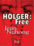 Holger : Free: A tale of bondage, mind control and service