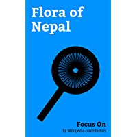 Focus On: Flora of Nepal: Turmeric, Jackfruit, Pomelo, Tamarind, Pomegranate, Chayote, Ocimum Tenuiflorum, Withania Somnifera, Ajwain, Safflower, etc. (English Edition)