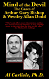 The Mind of the Devil: The Cases of Arthur Gary Bishop and Westley Allan Dodd (Development of the Violent Mind Book 2)