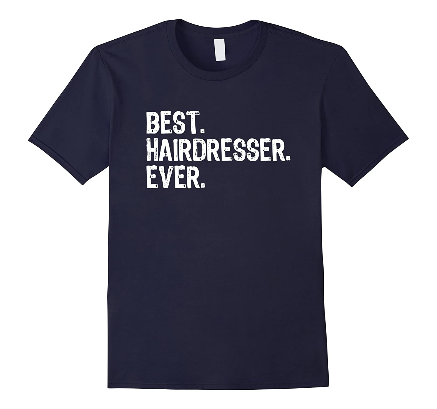 Best Hairdresser Ever T-Shirt-TD