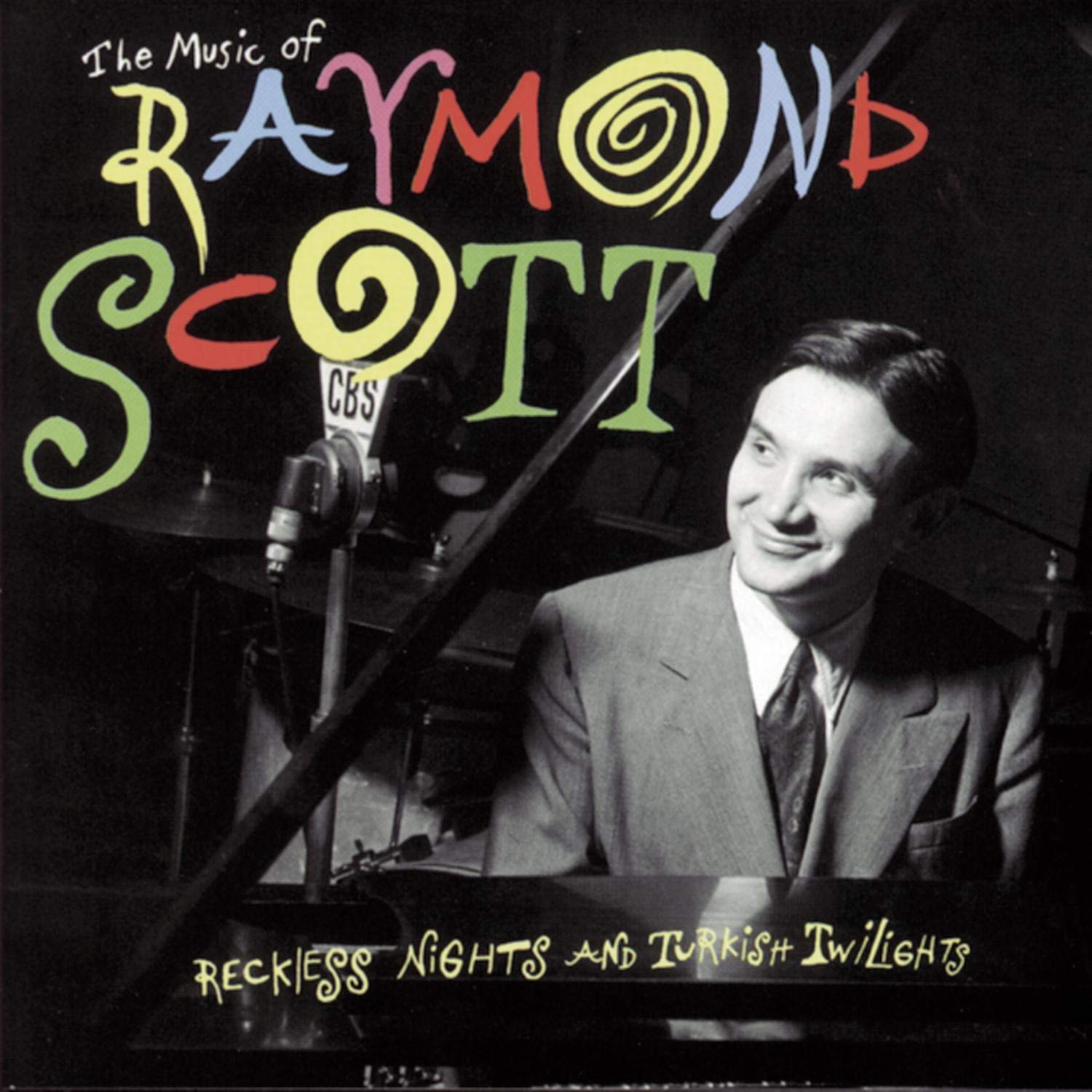 The Music of Raymond Scott / Reckless Nights and Turkish Twilights by Sony Legacy