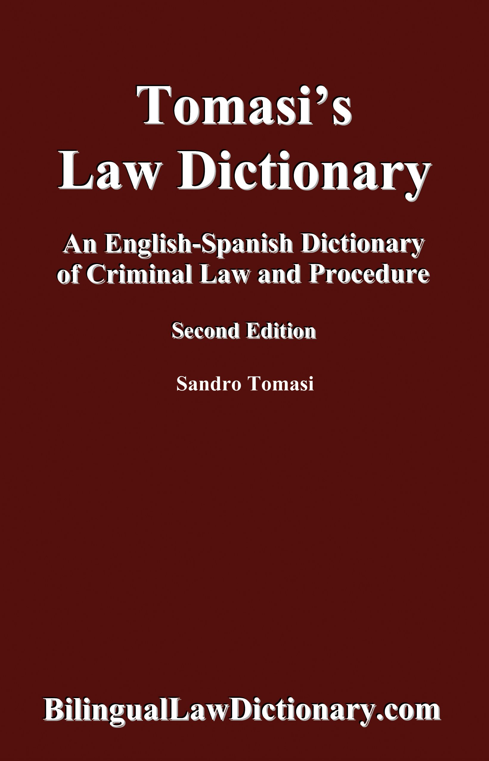 An English-Spanish Dictionary of Criminal Law and Procedure (Tomasi's Law Dictionary). Second Edition (Bilingual Edition) (Spanish Edition) (Spanish and English Edition) by BilingualLawDictionary.com