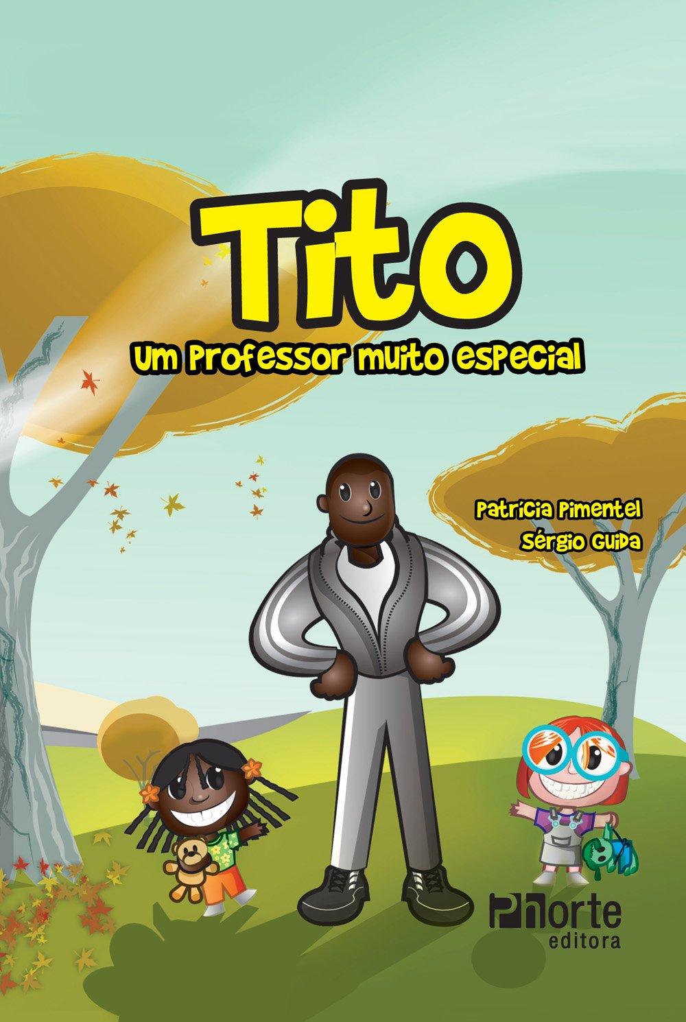 Tito. Um Professor Muito Especial (Portuguese Brazilian) Hardcover – 2011
