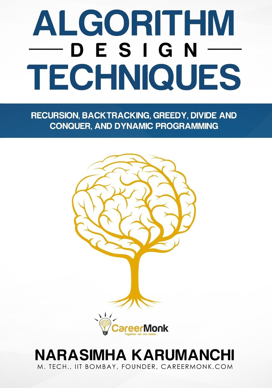 Algorithm Design Techniques: Recursion, Backtracking, Greedy, Divide and  Conquer, and Dynamic Programming: 9788193245255: Computer Science Books @  Amazon. ...