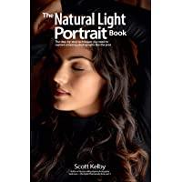 The Natural Light Portrait Book: The Step-by-Step Techniques You Need to Capture Amazing Photographs Like the Pros