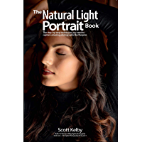 The Natural Light Portrait Book: The step-by-step techniques you need to capture amazing photographs like the pros book cover
