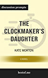 "Summary: ""The Clockmaker's Daughter: A Novel The Clockmaker's Daughter: A Novel"" by Kate Morton 