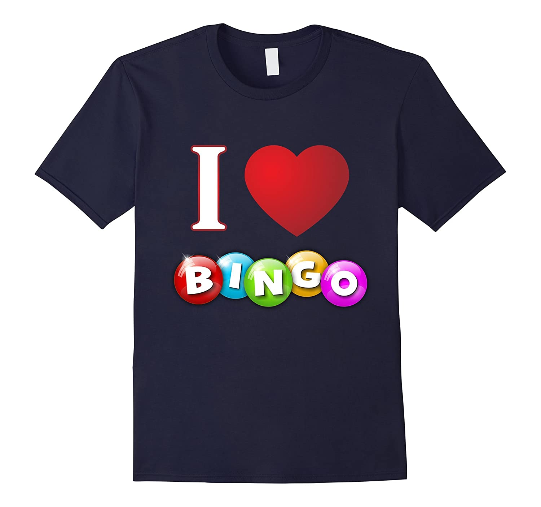 I Love Bingo Player Games T-shirt Funny Grandma Tees-FL