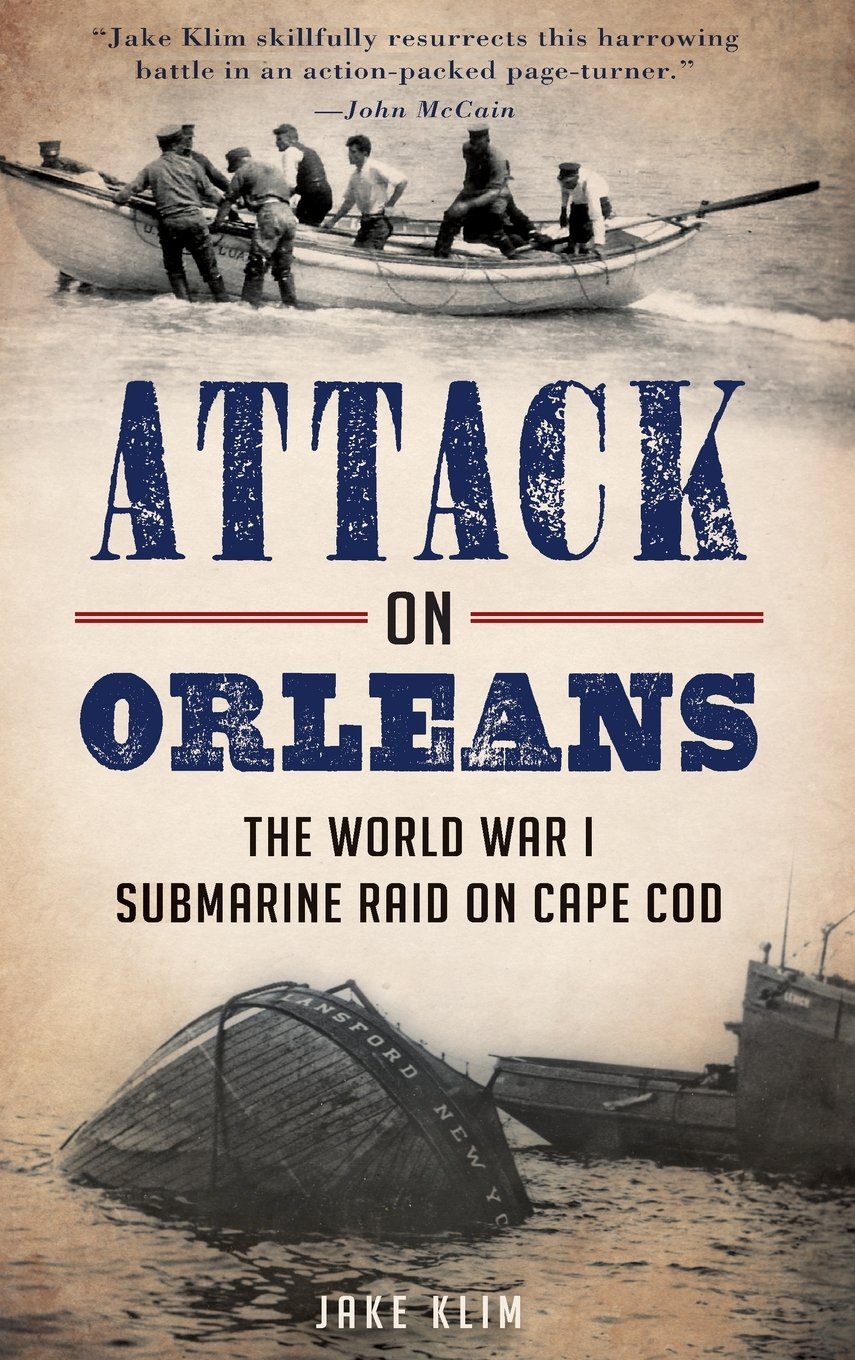 Download Attack on Orleans: The World War I Submarine Raid on Cape Cod ebook