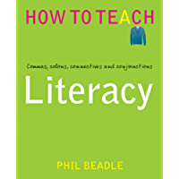 Literacy: Commas, colons, connectives and conjunctions (Phil Beadle's How to Teach Series)