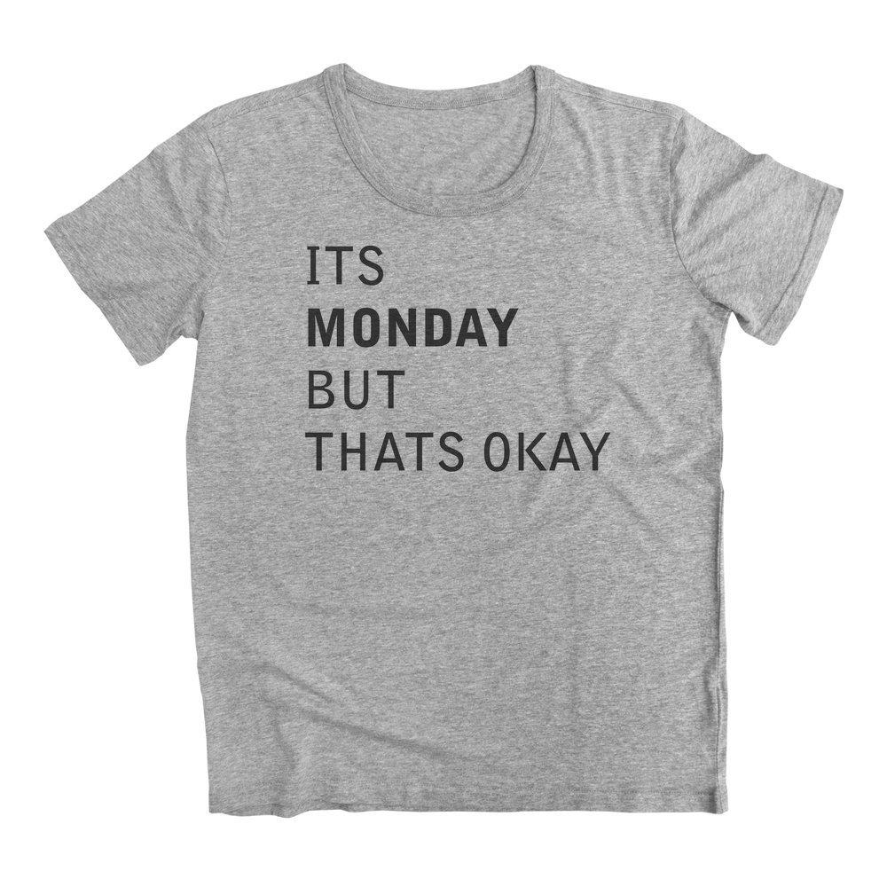 graphke Its Monday But Thats OK Mens T-Shirt