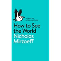 A Pelican Introduction: How To See the World